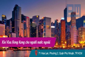 Xin visa Hong Kong cho người nước ngoài